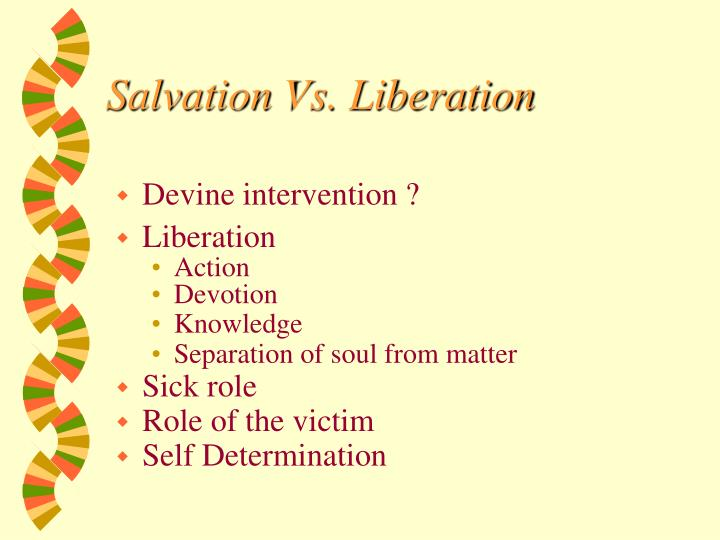 Salvation Vs. Liberation