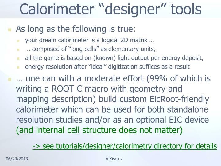 """Calorimeter """"designer"""" tools"""