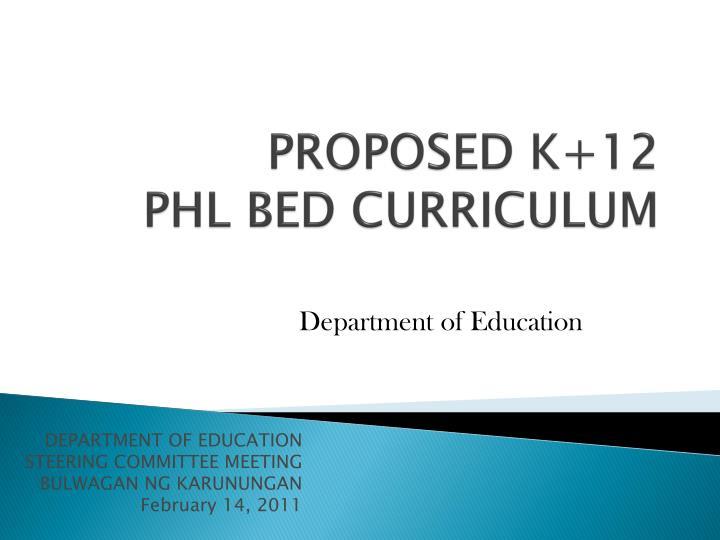 Proposed k 12 phl bed curriculum
