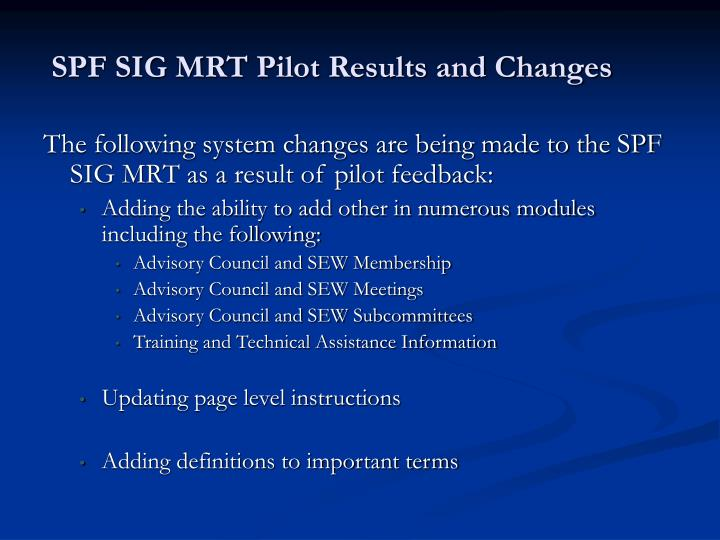SPF SIG MRT Pilot Results and Changes