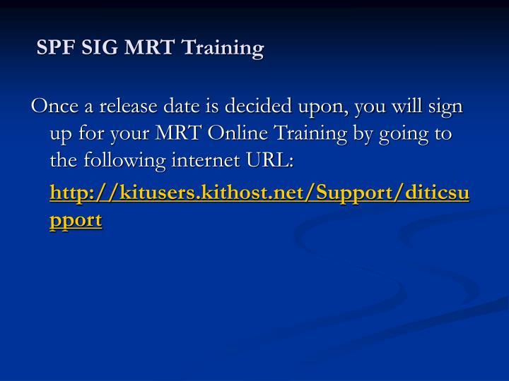 SPF SIG MRT Training
