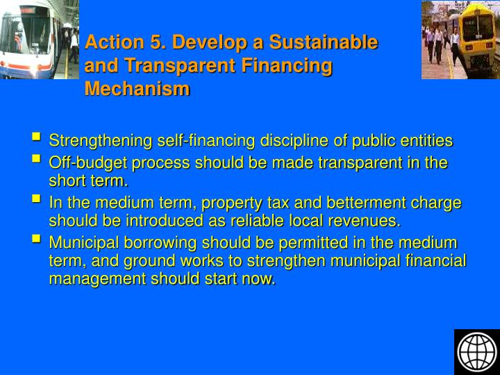 Action 5. Develop a Sustainable and Transparent Financing Mechanism