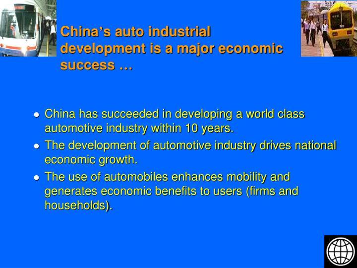 China s auto industrial development is a major economic success
