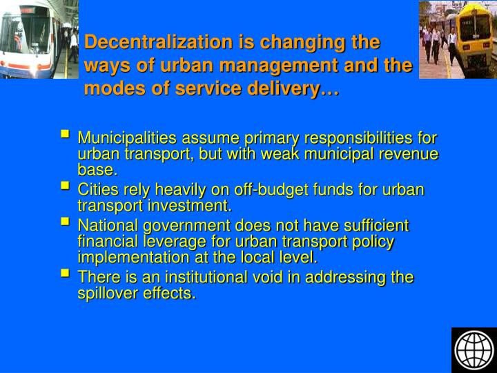 Decentralization is changing the ways of urban management and the modes of service delivery