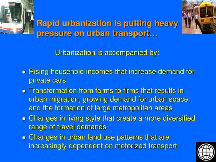 Rapid urbanization is putting heavy pressure on urban transport