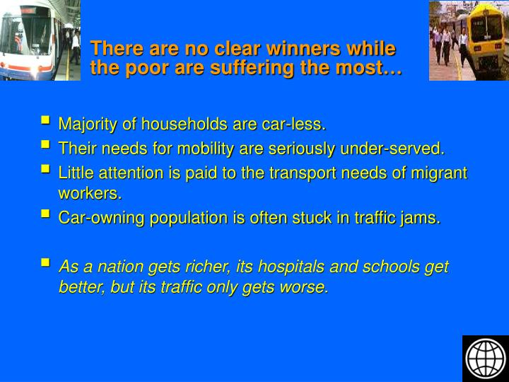 There are no clear winners while the poor are suffering the most