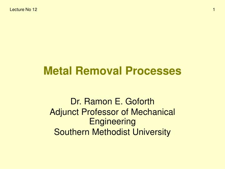 metal removal processes