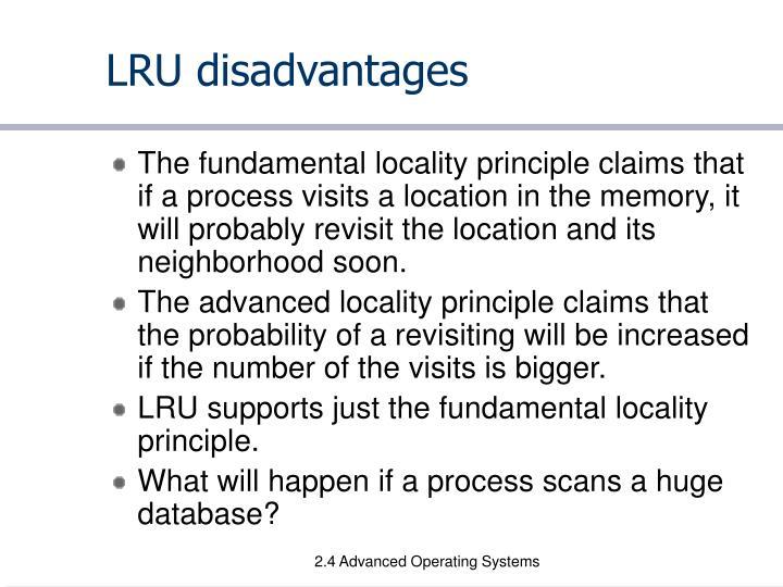 LRU disadvantages