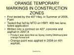 orange temporary markings in construction zones