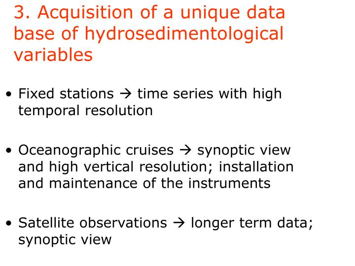 3. Acquisition of a unique data base of hydrosedimentological variables