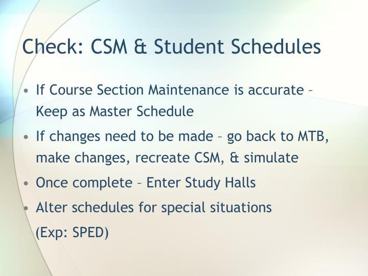 Check: CSM & Student Schedules