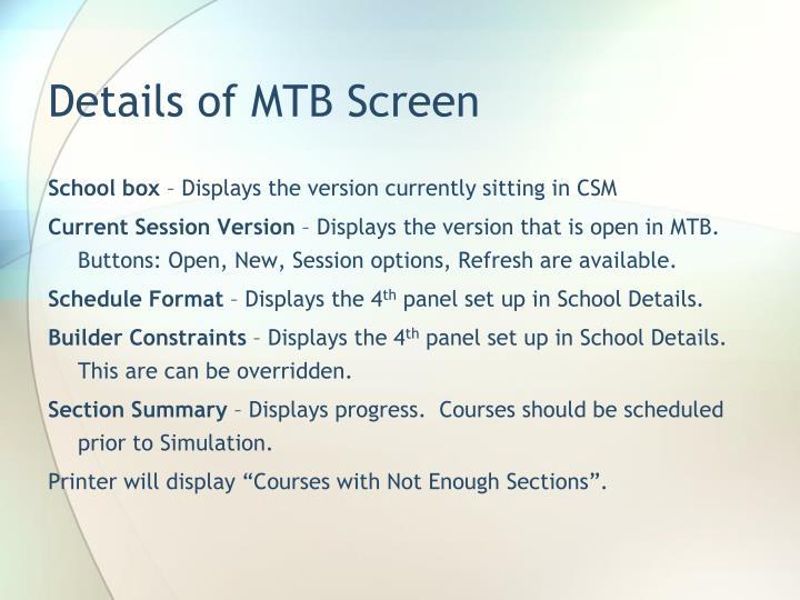 Details of MTB Screen