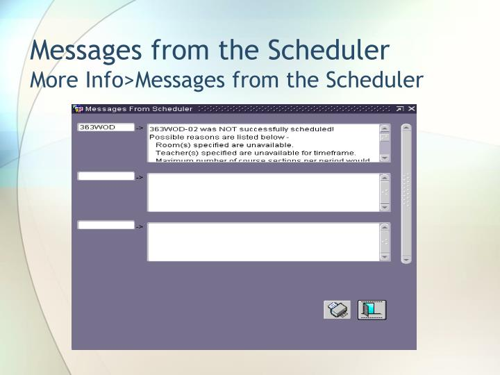 Messages from the Scheduler