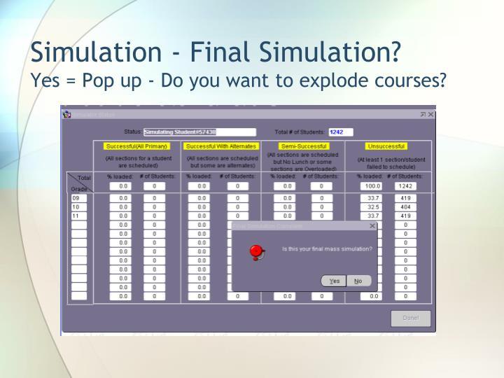 Simulation - Final Simulation?
