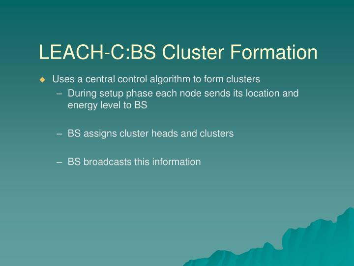 LEACH-C:BS Cluster Formation