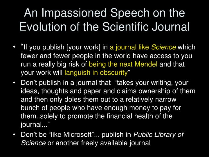 An Impassioned Speech on the Evolution of the Scientific Journal