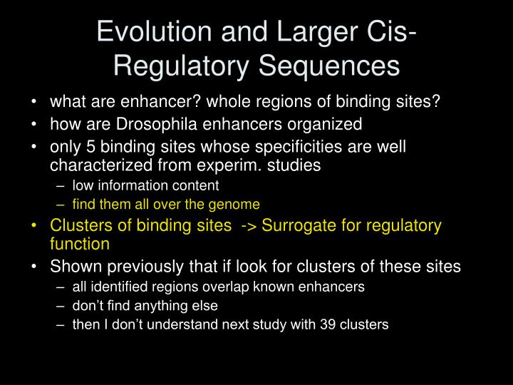 Evolution and Larger Cis-Regulatory Sequences