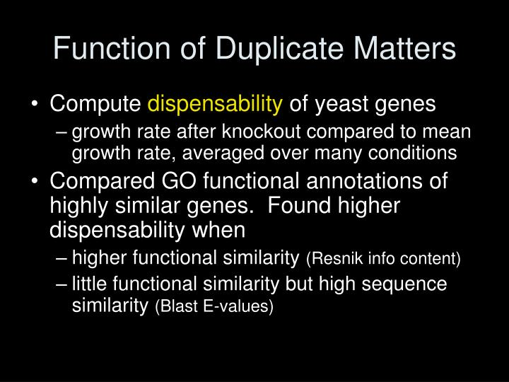 Function of Duplicate Matters
