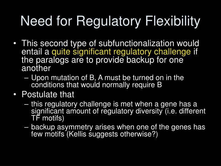 Need for Regulatory Flexibility