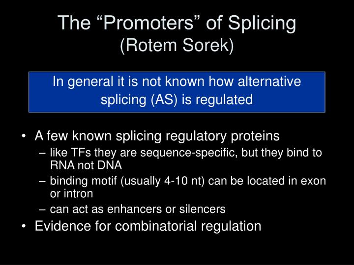 """The """"Promoters"""" of Splicing"""