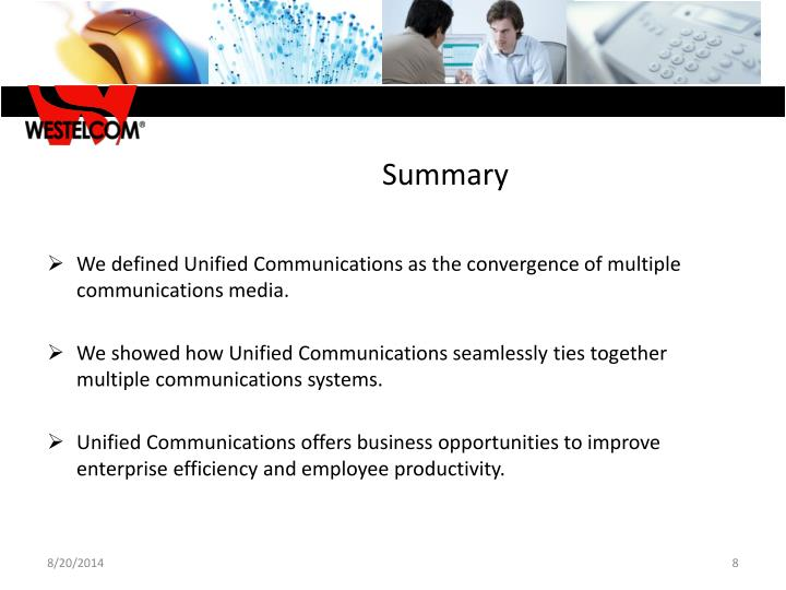 We defined Unified Communications as the convergence of multiple communications media.