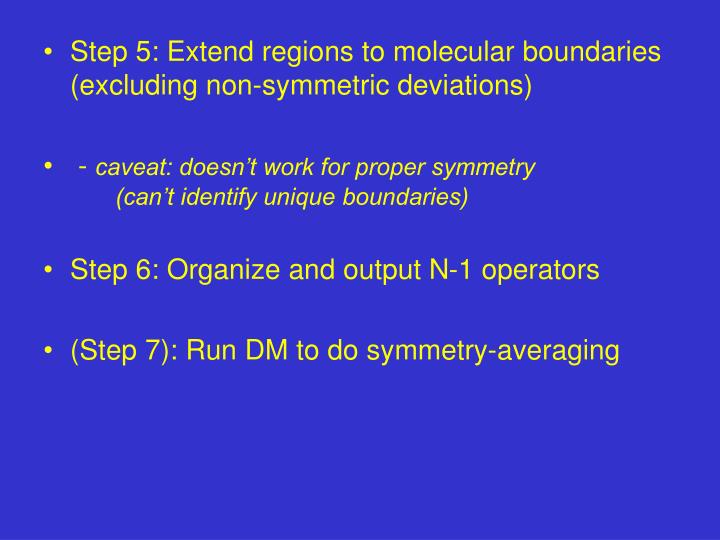 Step 5: Extend regions to molecular boundaries (excluding non-symmetric deviations)