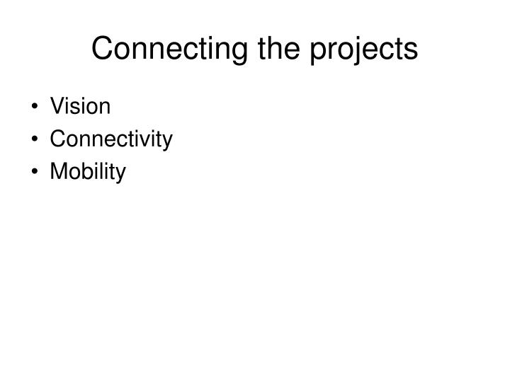 Connecting the projects