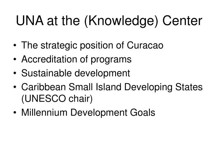 UNA at the (Knowledge) Center