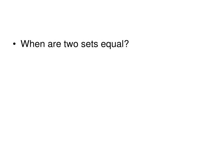When are two sets equal?