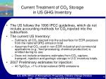 current treatment of co 2 storage in us ghg inventory
