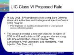 uic class vi proposed rule