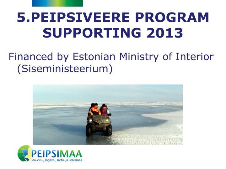 5.PEIPSIVEERE PROGRAM SUPPORTING 2013
