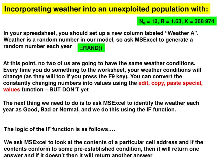 Incorporating weather into an unexploited population with: