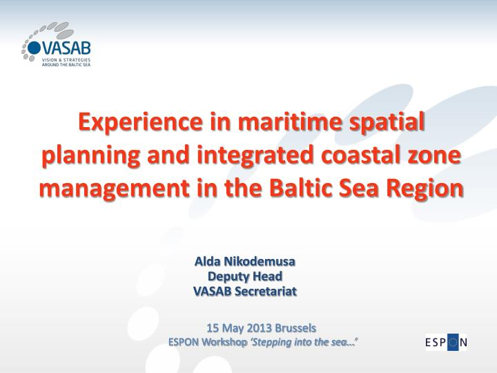 Experience in maritime spatial planning and integrated coastal zone management in the Baltic Sea Reg...