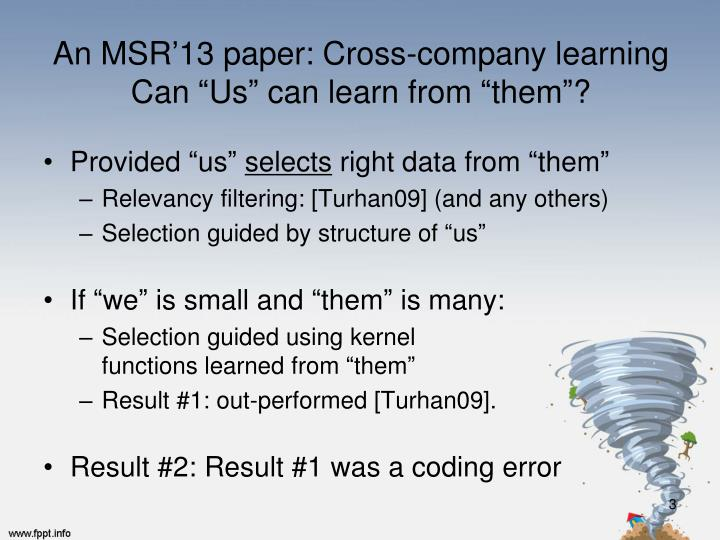 An msr 13 paper cross company learning can us can learn from them
