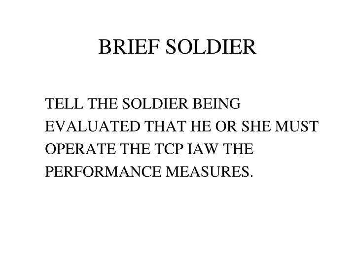 BRIEF SOLDIER