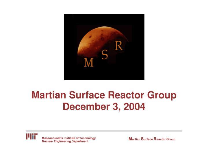 martian surface reactor group december 3 2004 n.