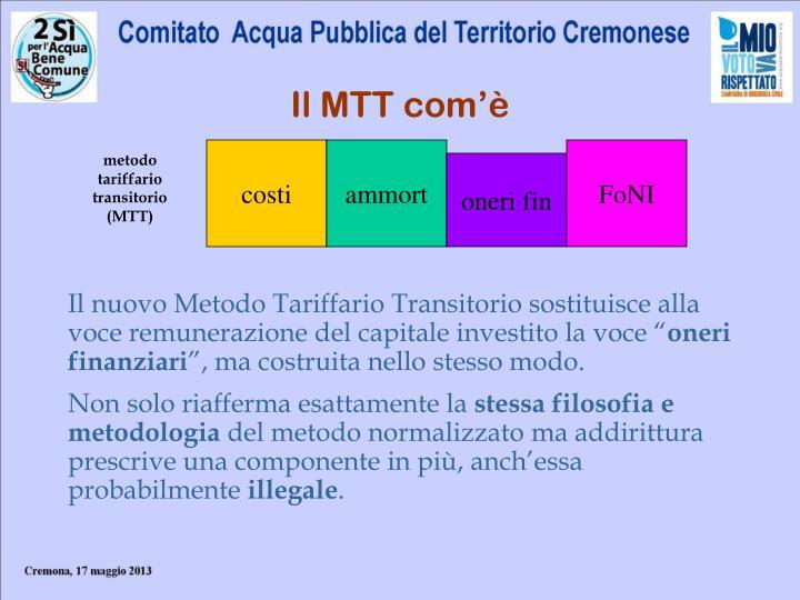 Il MTT com'è