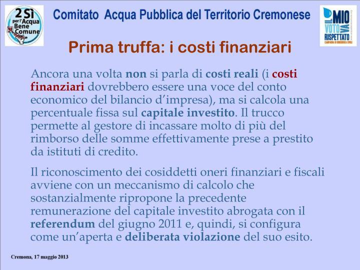 Prima truffa: i costi finanziari