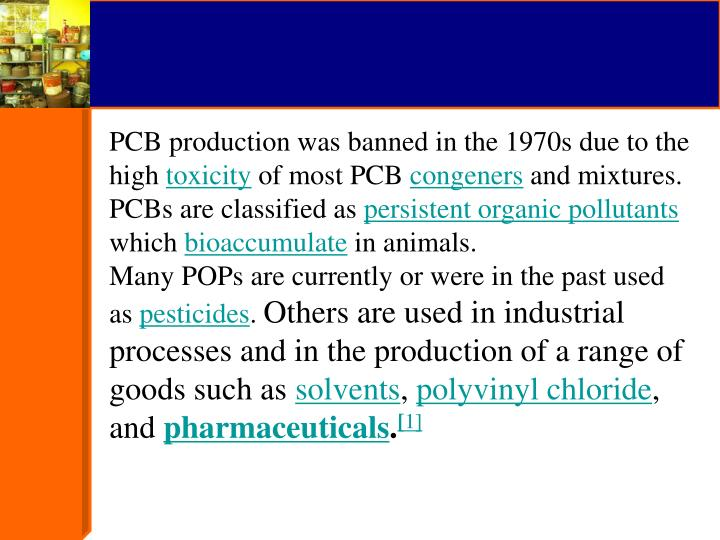 PCB production was banned in the 1970s due to the high