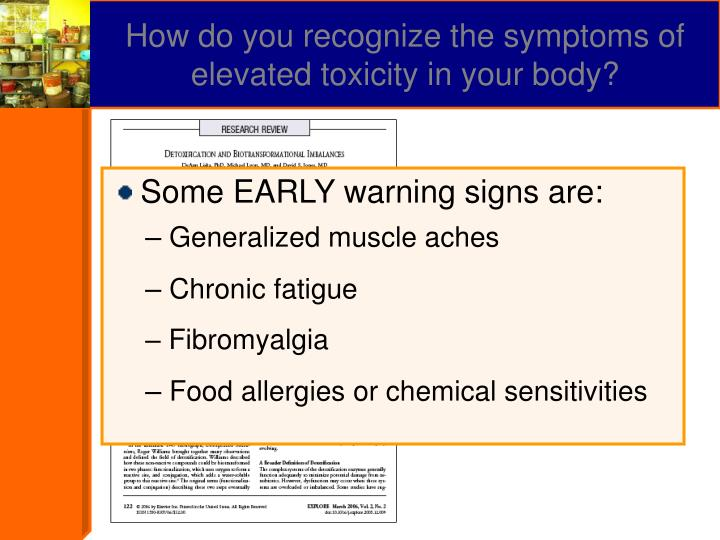 How do you recognize the symptoms of elevated toxicity in your body?