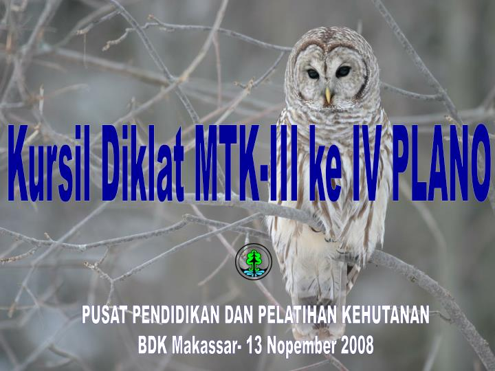 Kursil Diklat MTK-III ke IV PLANO