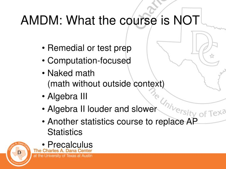 AMDM: What the course is NOT
