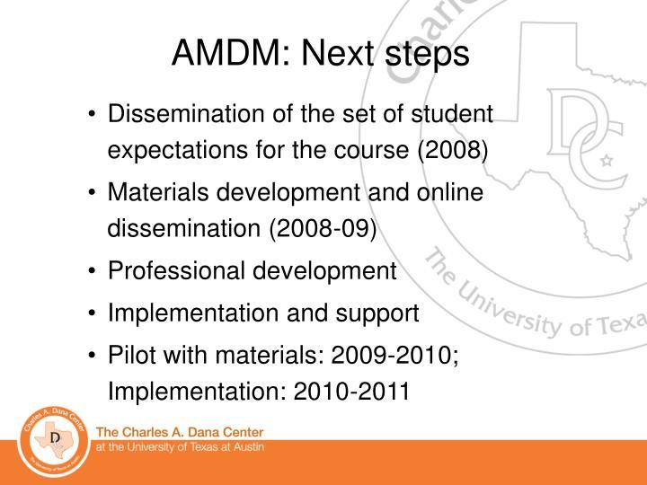 AMDM: Next steps