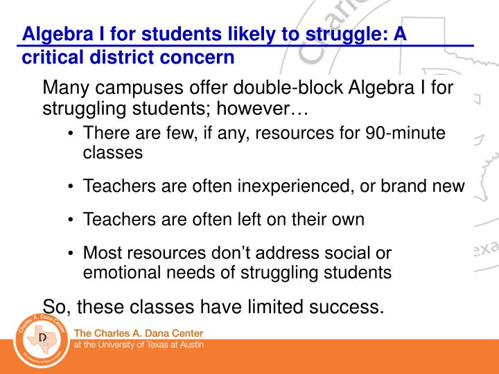 Algebra I for students likely to struggle: A critical district concern