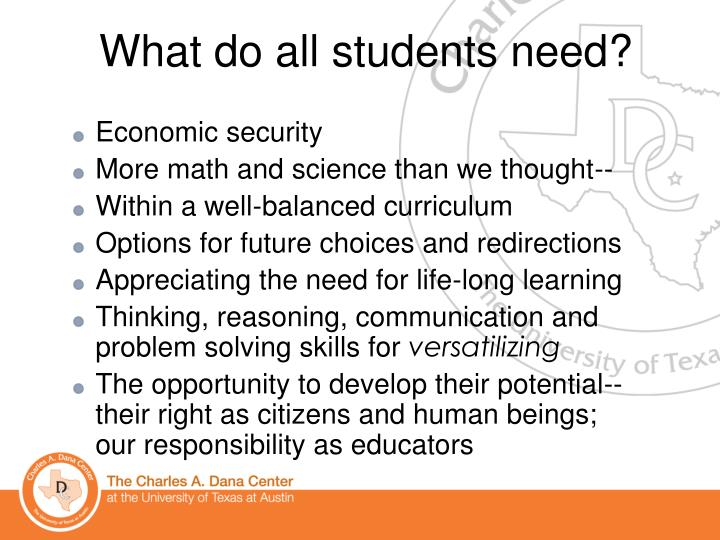 What do all students need?
