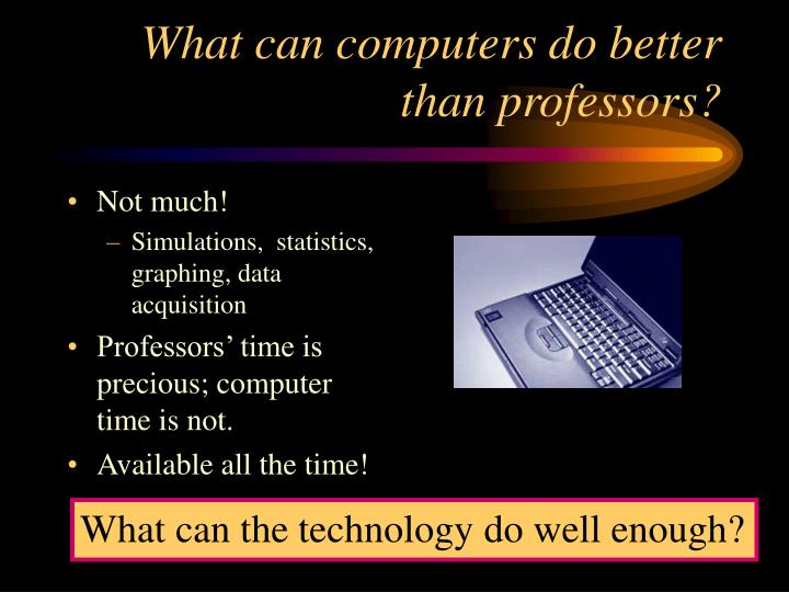 What can computers do better than professors?