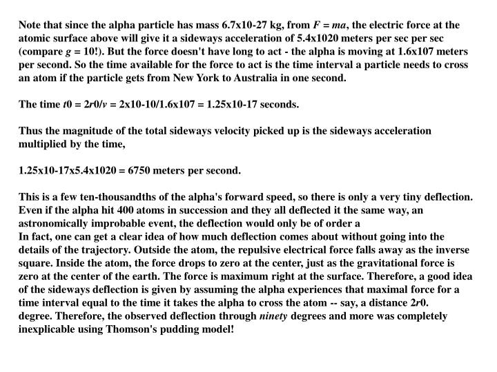 Note that since the alpha particle has mass 6.7x10-27 kg, from