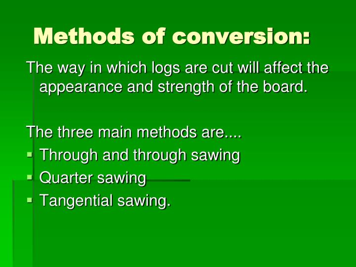 Methods of conversion: