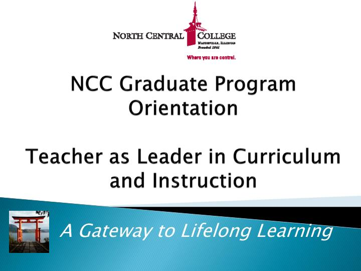 ncc graduate program orientation teacher as leader in curriculum and instruction n.